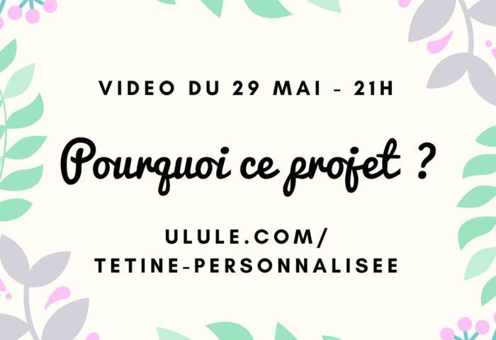 Vidéo live du 29 mai : pourquoi ce projet de tétines personnalisées ?